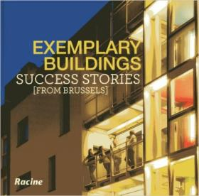 Exemplary Buildings: Success Stories from Brussels