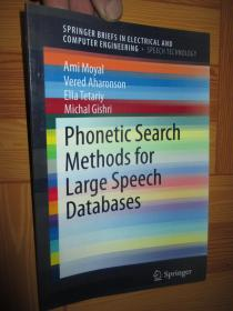Phonetic Search Methods for Large Speech Databases (SpringerBriefs in Electrical and Computer Engineering 【详见图】