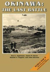 Okinawa: The Last Battle (united States Army In World War Ii: The War In The Pacific)