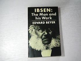 IBSEN  The.mqn  qnd  his  work  edvard  beyer