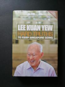英文原版 少见李光耀原版书籍 LEE KUAN YEW HARD TRUTHS TO KEEP SINGAPORE GOING 精装本品佳