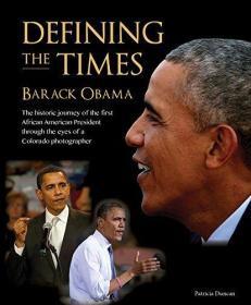 奥巴马总统影像人物志 Defining the Times: Barack Obama 英文原版