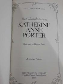 The Collected Stories of Katherine Ann Porter凯瑟琳·安·波特小说集,1976Franklin皮面精装限量版,三面金口,含插图,品佳,孔网唯一,值得收藏