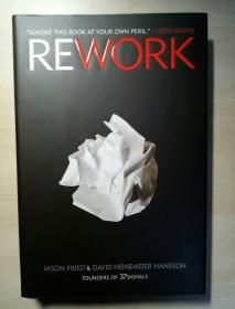 Rework: Jason Fried, David Heinemeier Hansson