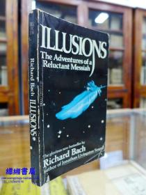 Illusions: The Adventures of a Reluctant Messiah《幻想:不情愿的弥赛亚的冒险-理查德·巴赫著》