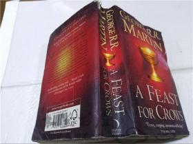 原版英法德意等外文书 A FEAST FOR CROWS GEORGE R.R.MARTIN HAPPER 2005年 32开平装