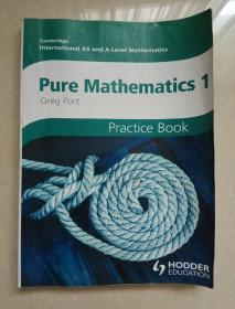 Pure Mathematics 1 Practice BooK Greg Port: Cambridge International AS and A Level Mathematics