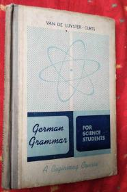 A BEGINNING COURSE GERMAN CRAMMAR FOR SCIENCE STUDENTS科学上用的德文文法【德文版精装】