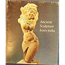 Ancient Sculpture from India: A Catalogue of the Exhibition