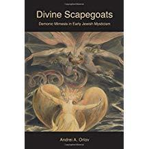 Divine Scapegoats: Demonic Mimesis in Early Jewish Mysticism