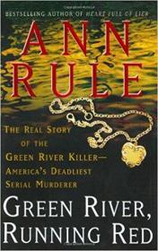 英文原版书 Green River, Running Red: The Real Story of the Green River Killer--Americas Deadliest Serial Murderer Hardcover – September 28, 2004 by Ann Rule  (Author)