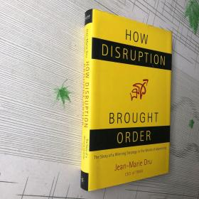 How Disruption Brought Order: The Story of a Winning Strategy in the World of Advertising 混乱如何带来秩序:广告世界制胜策略的故事