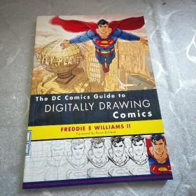 The Dc Comics Guide to Digitally Drawing Comics freddie  e williams 2  英文原版