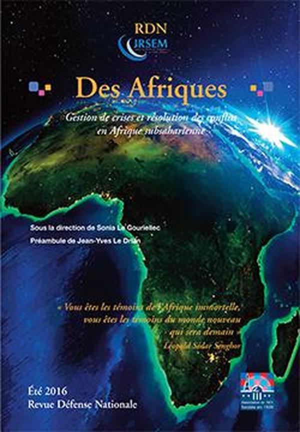 Revue Défense Nationale 2016 Des Afriques 非洲撒哈拉南危机管理冲突解决 Gestion de crises et résolution des conflit