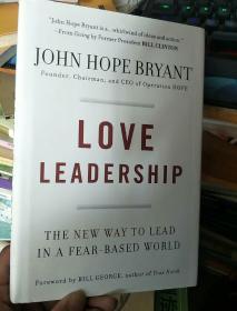 英文原版----John Hope Bryant : Love Leadership The New Way to Lead in a Fear-Based World (精装)