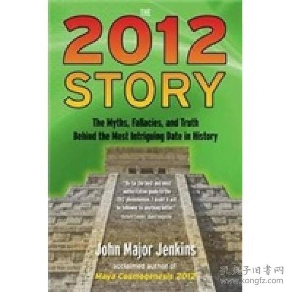 正版包邮O/The2012Story:TheMythsFallaciesandTruthBehindtheMostIntriguingDateinHistory/9781585428236/C2*