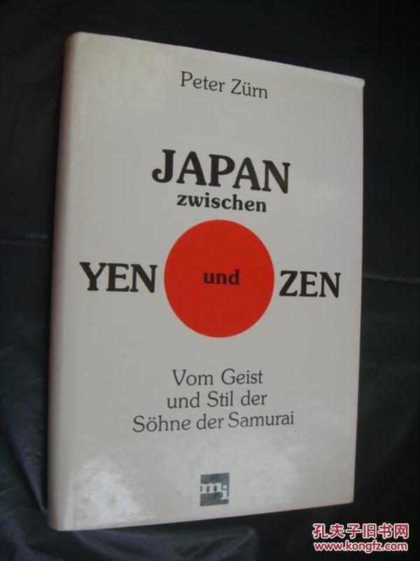 JAPAN Zwischen YEN und ZEN: vom geist und stil der sohne der Samurai 布面精装+书衣