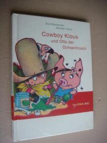 Cowboy Klaus und Otto der Ochsenfrosch  精美德文原版童话书