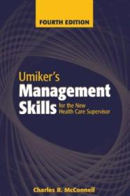 Umikers Management Skills For The New Health Care Supervisor: Management Skills For The New Health