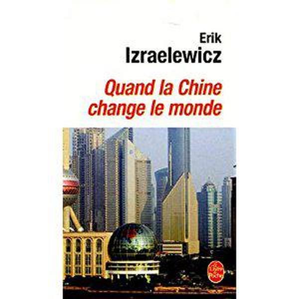 法语原版书 Quand la Chine change le monde Poche – Erik Izraelewicz (Auteur)