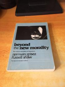 Beyond The New Morality: The Responsibilities Of Freedom(原版英文)