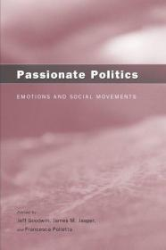 激情的政治:情绪和社会运动Passionate Politics: Emotions and Social Movements