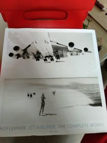 HOFLEHNER   JET AIRLINER   THE COMPLETE WORKS(8开精装画册)品佳如图  英文书