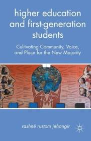 Higher Education And First-generation Students: Cultivating Community  Voice  And Place For The New