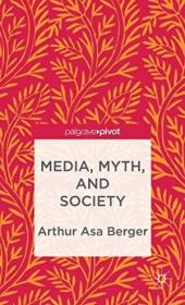 Media  Myth  And Society (palgrave Pivot)