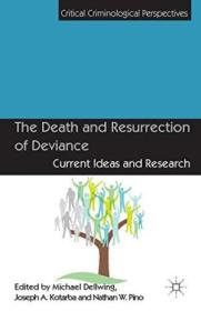 The Death And Resurrection Of Deviance: Current Ideas And Research (critical Criminological Perspect
