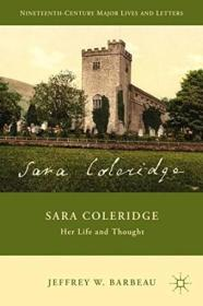 Sara Coleridge: Her Life And Thought (nineteenth-century Major Lives And Letters)
