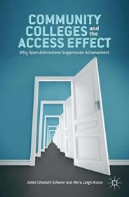 Community Colleges And The Access Effect: Why Open Admissions Suppresses Achievement