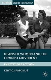 Deans Of Women And The Feminist Movement: Emily Taylor's Activism (historical Studies In Education)