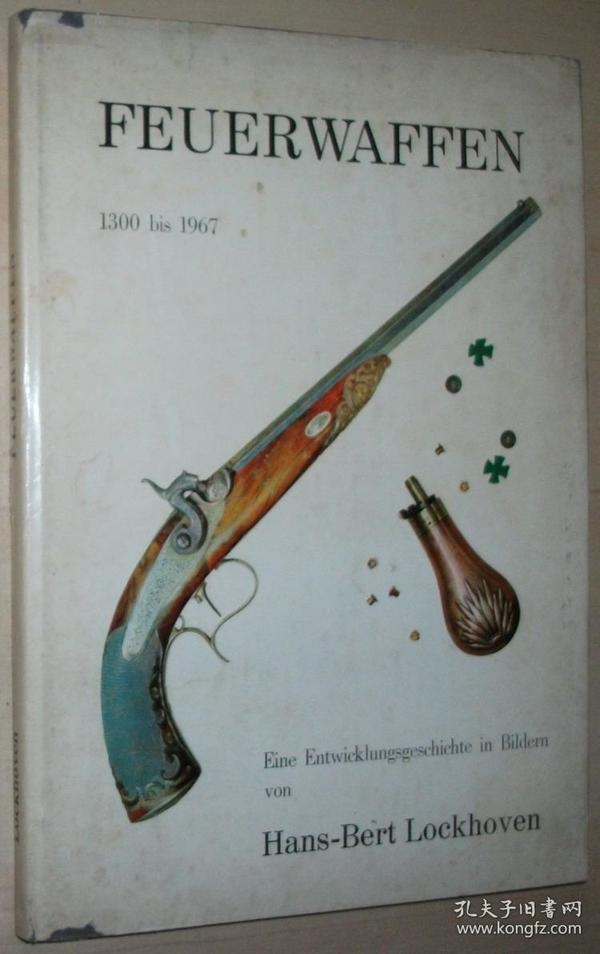 德文原版书 Feuerwaffen von 1300 bis 1967. Einen Entwicklungsgeschichte in Bildern 枪支发展史 演变历史 图示 黑白照片 1300年至1967年 de Hans-Bert Lockhoven (Autor)