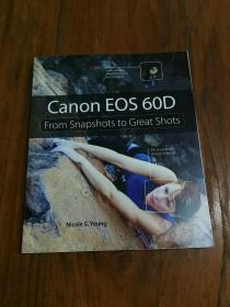 Canon EOS 60D: From Snapshots to Great Shots 佳能EOS 60D:从快照到精彩镜头