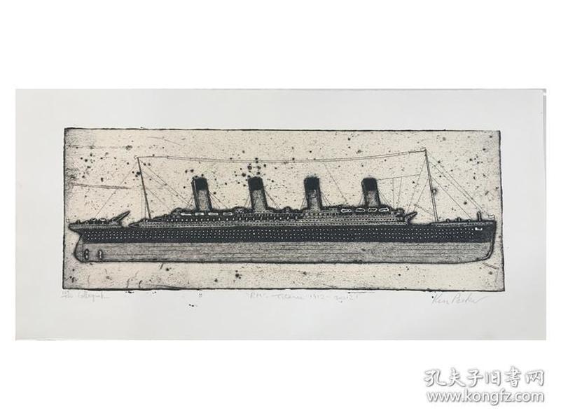 英国贝尔法斯特艺术家  肯帕克 小版画 《泰坦尼克号》50*23.5cm