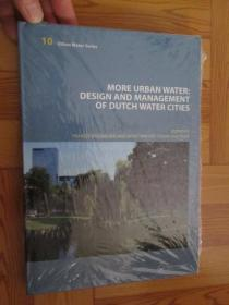More Urban Water: Design and Management of Dutch water cities     (详见图)     16开,硬精装