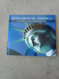 MONUMENTAL AMERICA The memorials and statues that celebrate U.S.history 美国历史的纪念和雕像