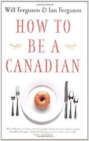 英文原版书 How to Be a Canadian  – 2003 by Will Ferguson  (Author), Ian Ferguson (Author)