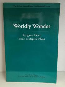 Worldly Wonder Religions Enter Their Ecological Phase by Mary Evelyn Tucker 英文原版书