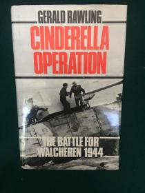 Cinderella Operation:the Battle for Walcheren 1944【辛德瑞拉行动:1944年的瓦尔切伦之战】