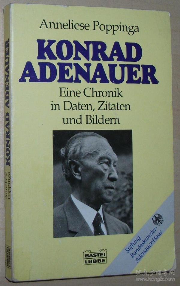 德语原版书 Konrad Adenauer. 康拉德·阿登纳 Eine Chronik in Daten, Zitaten und Bildern von Anneliese Poppinga