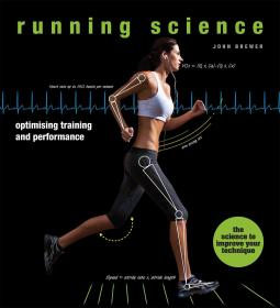 科学跑步指南 Running Science: Optimizing Training and Performance 英文原版
