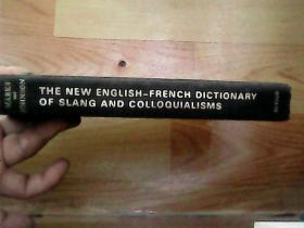 THE NEW ENGLISH--FRENCH DICTIONARY OF SLANG AND COLLOQUILISMS