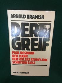 """Der Greif:Paul Rosbaud-Der Mann Der Hitlers Atomplane Scheitern Liess【代号""""格里芬"""":保罗·罗斯鲍德,让希特勒原子弹计划失败的人】"""