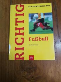 Richtig Fussball正确的足球(德文原版 彩印,插图繁多)