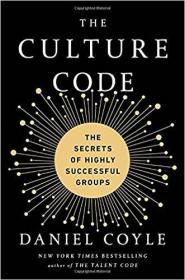 The Culture Code: The Hidden Language of Highly 文化密码:高度隐藏的语言