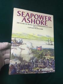 Seapower Ashore:200 Years of Royal Navy Operations on Land【海上力量:皇家海军在陆地作战200年】