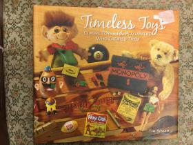 Timeless Toys: Classic Toys and the Playmakers Who Created Them 永恒的玩具:经典玩具及其发明者,2005第一版大开本精装,多优雅插图,九品强,孔网唯一