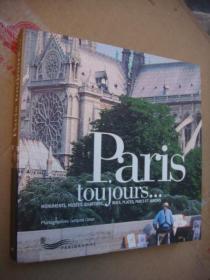 PARIS TOUJOURS...Monuments,musees,quartiers,rules,places,parcs et jardins 《饱览巴黎》 法文原版 全铜版纸,图文
